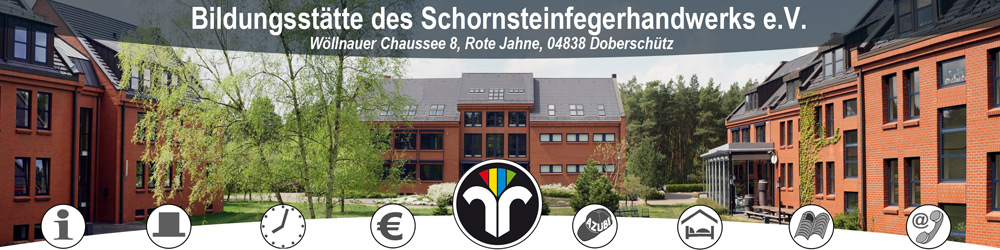 Bildungsstätte des Schornsteinfegerhandwerks e.V. Wöllnauer Chaussee 8 04838 Mörtitz / Rote Jahne Tel.: 03423-68850 Fax.: 03423-6885222
